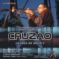 Shades Of Brown — Brownman & CRUZAO
