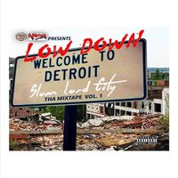 Slum Lord City Welcome to Detroit - Tha Mixtape, Vol. 1 — Low Down