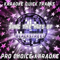 Karaoke Quick Tracks - Sing the Hits of Blackstreet — Pro Choice Karaoke