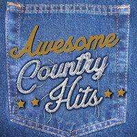 Awesome Country Hits — American Country Hits