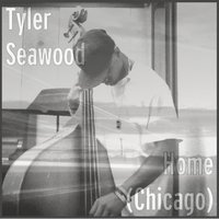 Home (Chicago) — Tyler Seawood