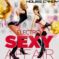 House Candy: Electro Sexy Affair — сборник