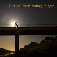 Rescue the Perishing - Single — Aaron Shust, Symphony In Red