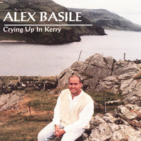 Crying Up In Kerry — Alex Basile