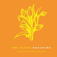 Reaching EP — The Claze