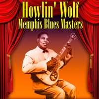Memphis Blues Masters — Howlin' Wolf