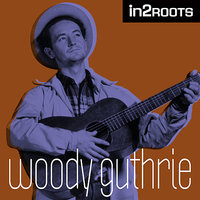 In2Roots — Woody Guthrie