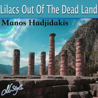 Lilacs Out Of The Dead Land — Manos Hadjidakis