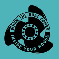 When the Boat Comes Inside Your House / A Season Underground — Flotation Toy Warning
