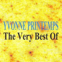 The Very Best of — Yvonne Printemps