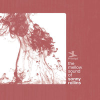 The Mellow Sound Of Sonny Rollins — Sonny Rollins