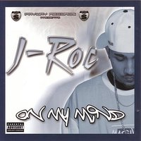 On My Mind — J-Roc