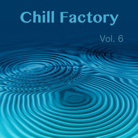 Chill Factory Vol. 6 — сборник