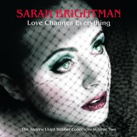 Love Changes Everything - The Andrew Lloyd Webber collection vol.2 — Sarah Brightman