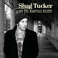 Shag Tucker & the Nashville Rejects — Shag Tucker