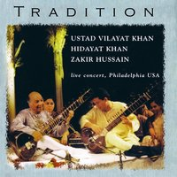 Tradition — Ustad Vilayat Khan
