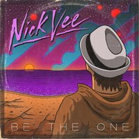 Be the One — Nick Vee