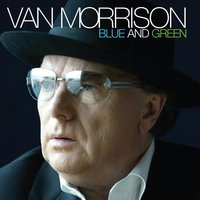 Blue And Green — Van Morrison