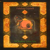 Fabulous Creature — The Ramsey Lewis Trio