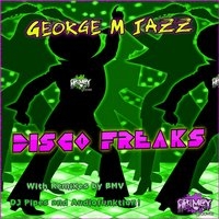 Disco Freaks — George M  Jazz