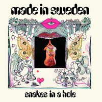 Snakes In A Hole — Made In Sweden