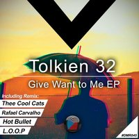 Give Want To Me EP — Tolkien 32