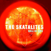 Ball Of Fire — The Skatalites