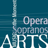Music for the Moment: Opera Sopranos — сборник