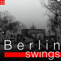 Berlin Swings, Vol. 32 — сборник