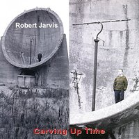 Carving Up Time — Robert Jarvis