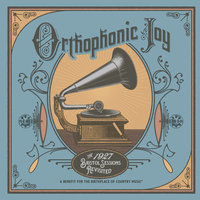 Orthophonic Joy: The 1927 Bristol Sessions Revisited — сборник