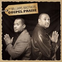 Gospel Praise — The Williams Brothers