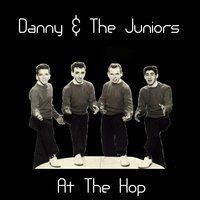 At the Hop — Danny And The Juniors