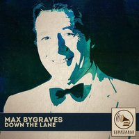 Down the Lane — Max Bygraves