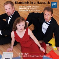 Diamonds in a Haystack — JEAN FRANCAIX, Paul Schoenfield, Arno Babajanian, Trio Solis