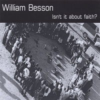 Isn't it about faith? — William Besson