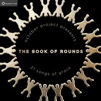 The Book of Rounds: 21 Songs of Grace — October Project