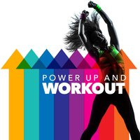 Power up and Workout — Power Trax Playlist