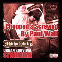 Urban Survival Syndrome (Screwed & Chopped by Paul Wall) — Mitchy Slick