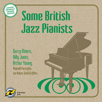 Some British Jazz Pianists — Billy Jones, Gerry Moore, Arthur Young