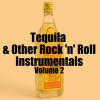 Tequila & Other Rock 'N' Roll Instrumentals, Vol. 2 — сборник