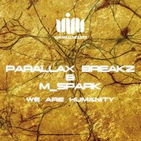 We Are Humanity EP — Parallax Breakz