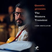 A New Constellation — Quantic, The Western Transient