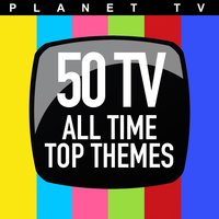Planet TV: 50 TV All Time Top Themes — сборник
