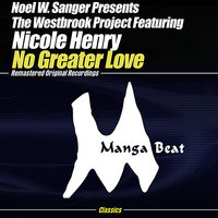 No Greater Love — Noel W. Sanger, The Westbrook Project, Noel W. Sanger Presents The Westbrook Project feat. Nicole Henry