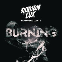 Burning — Adrian Lux
