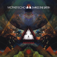 Shakes the Earth — Mother Echo