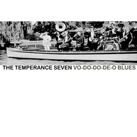 Vo-Do-Do-De-O Blues — The Temperance Seven