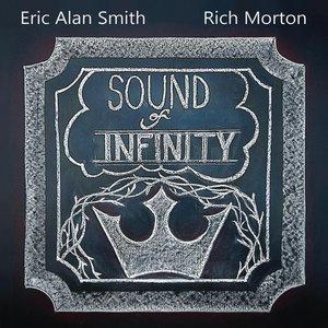 Eric Alan Smith & Rich Morton - Sound of Infinity (feat. Bobby Loux, Patrick Wilkerson, Vince Mendoza)