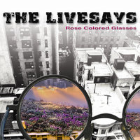 Rose Colored Glasses — The Livesays